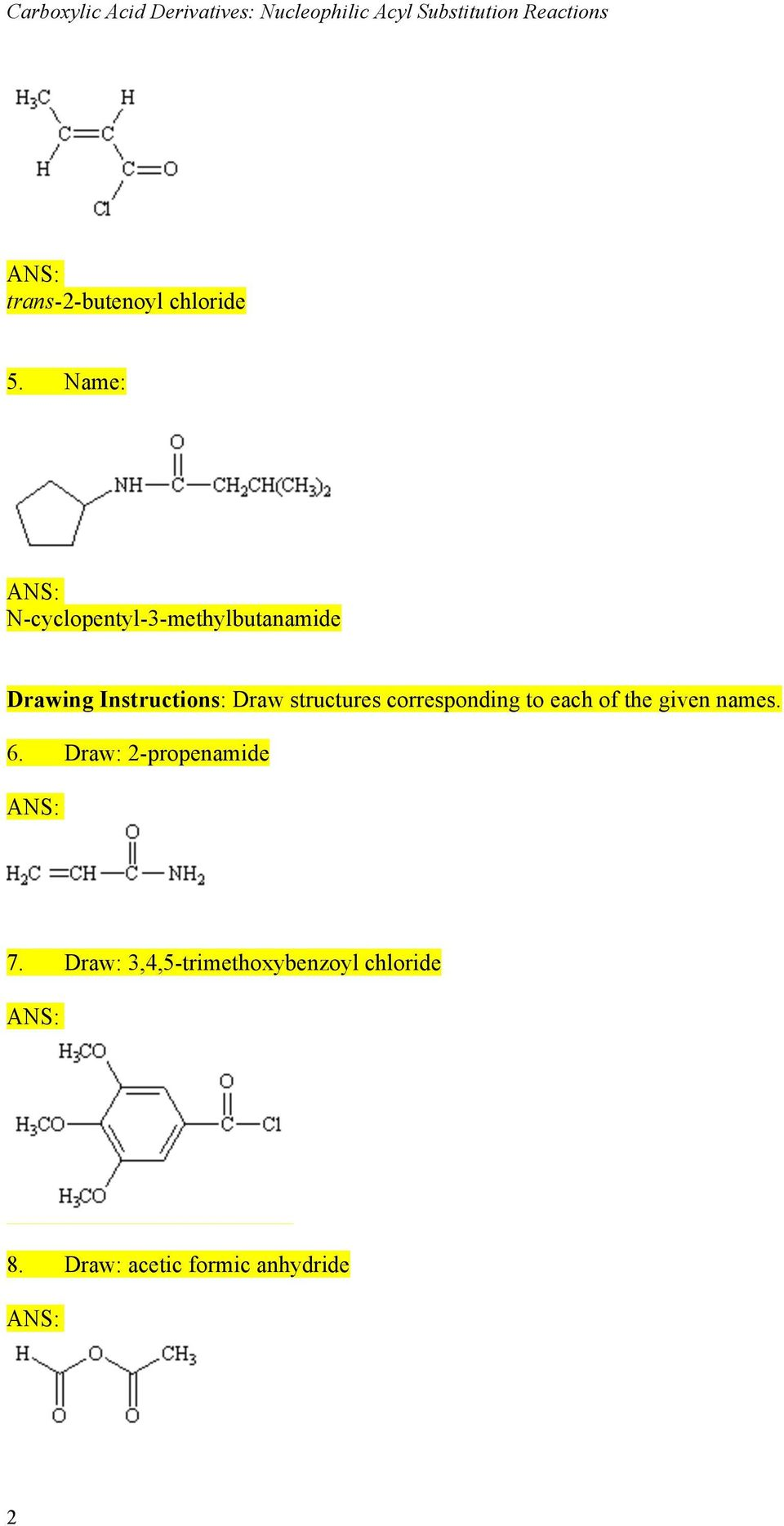 Name: N-cyclopentyl-3-methylbutanamide Drawing Instructions: Draw structures