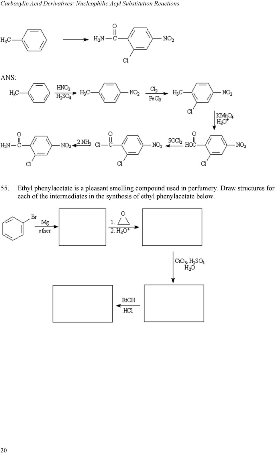 Ethyl phenylacetate is a pleasant smelling compound used in