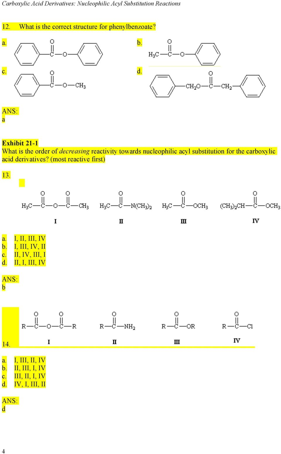 a Exhibit 21-1 What is the order of decreasing reactivity towards nucleophilic acyl substitution for the