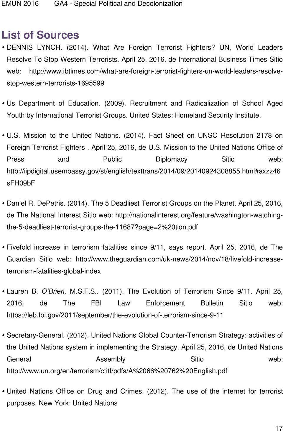 Recruitment and Radicalization of School Aged Youth by International Terrorist Groups. United States: Homeland Security Institute. U.S. Mission to the United Nations. (2014).