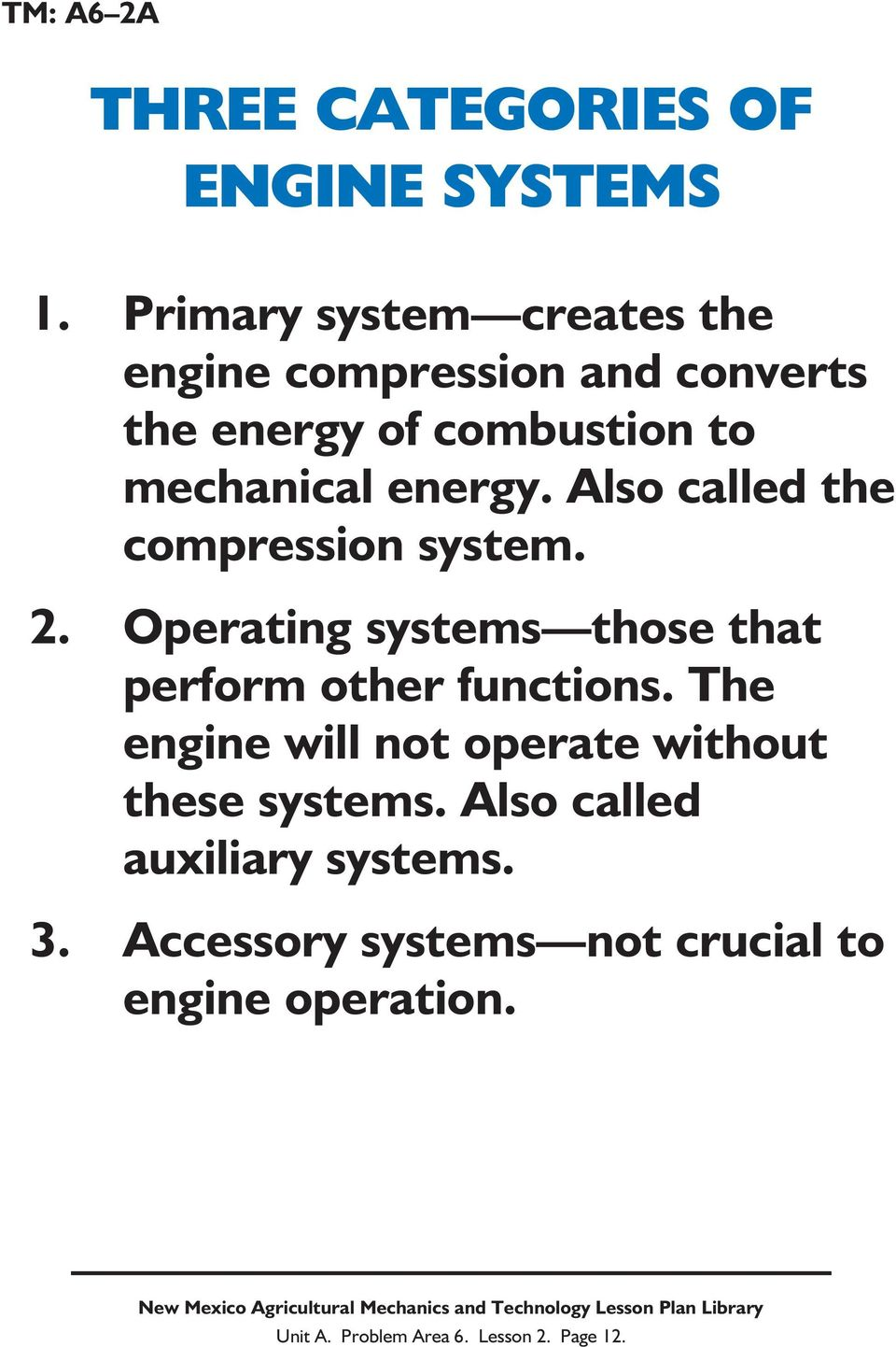 Also called the compression system. 2. Operating systems those that perform other functions.