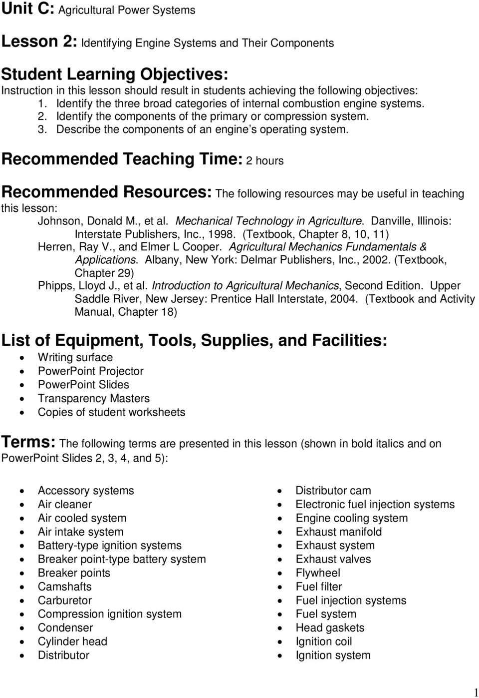 Describe the components of an engine s operating system. Recommended Teaching Time: 2 hours Recommended Resources: The following resources may be useful in teaching this lesson: Johnson, Donald M.