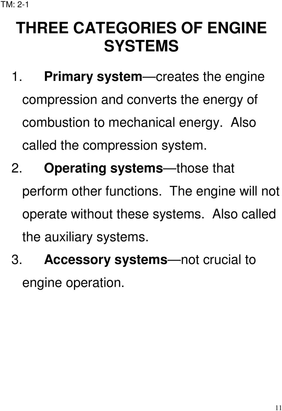 mechanical energy. Also called the compression system. 2.