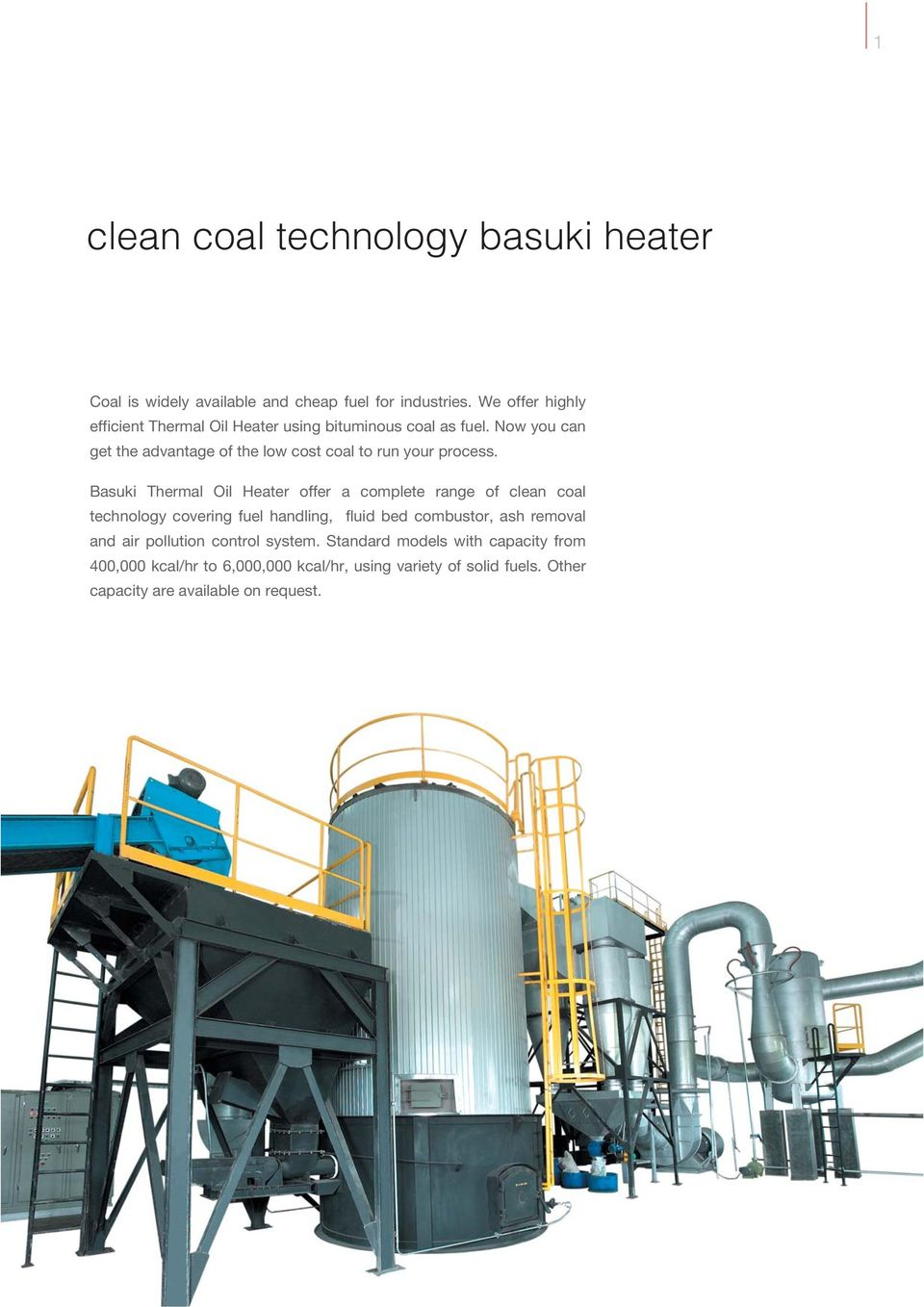 Now you can get the advantage of the low cost coal to run your process.