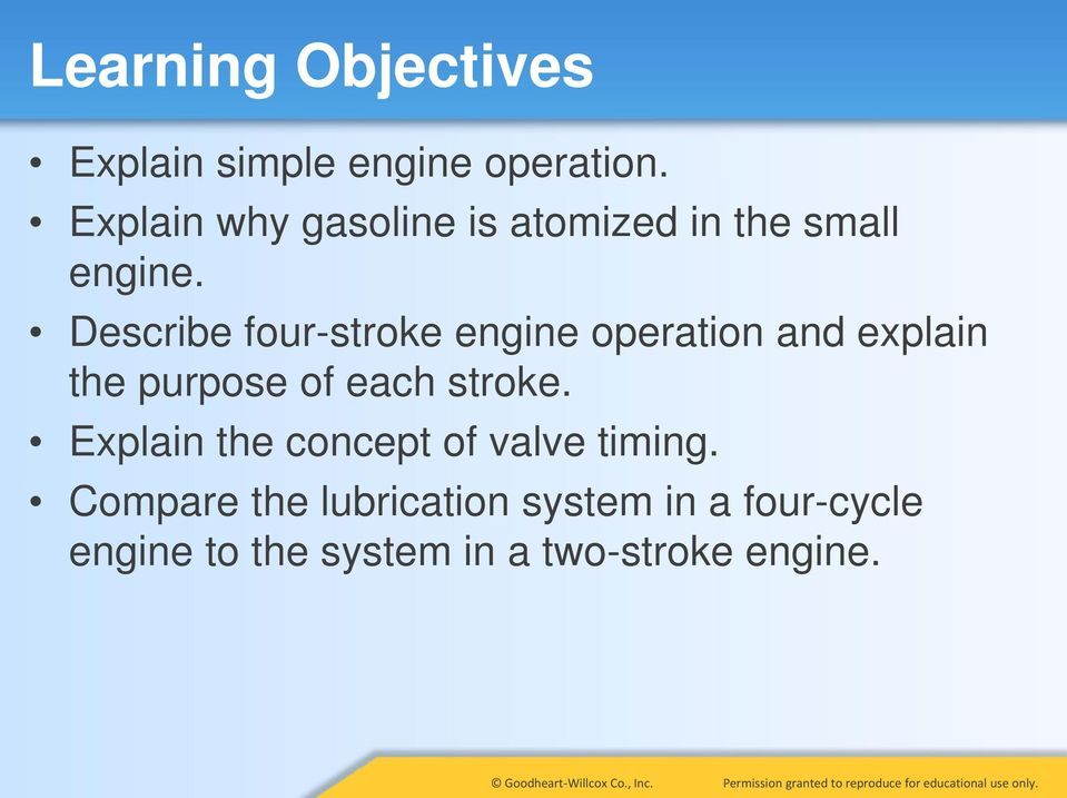 Describe four-stroke engine operation and explain the purpose of each stroke.