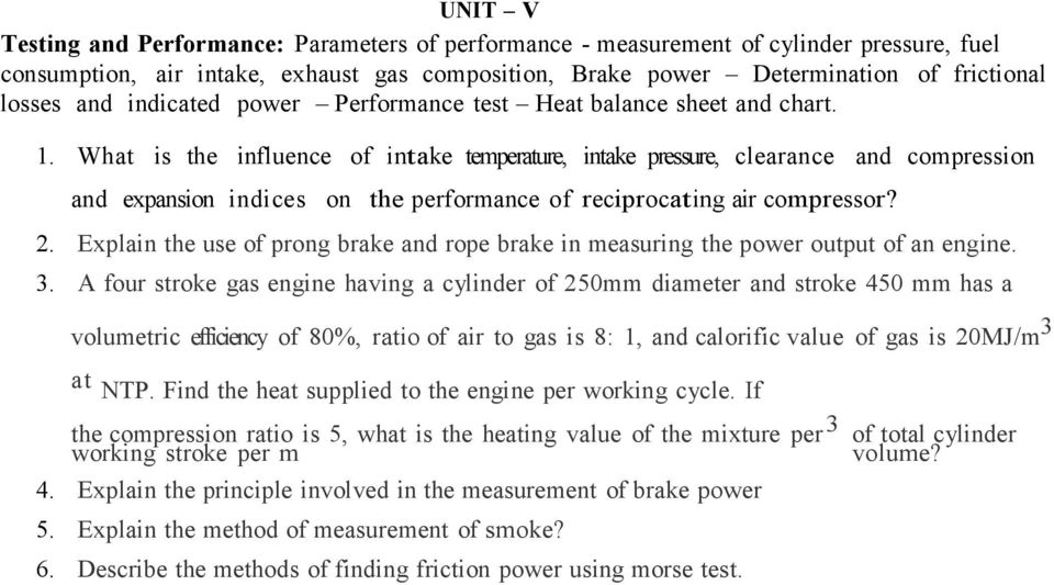 What is the influence of intake temperature, intake pressure, clearance and compression and expansion indices on the performance of reciprocating air compressor? 2.