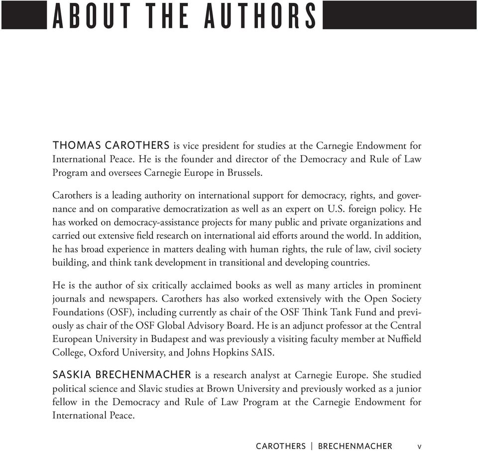 Carothers is a leading authority on international support for democracy, rights, and governance and on comparative democratization as well as an expert on U.S. foreign policy.