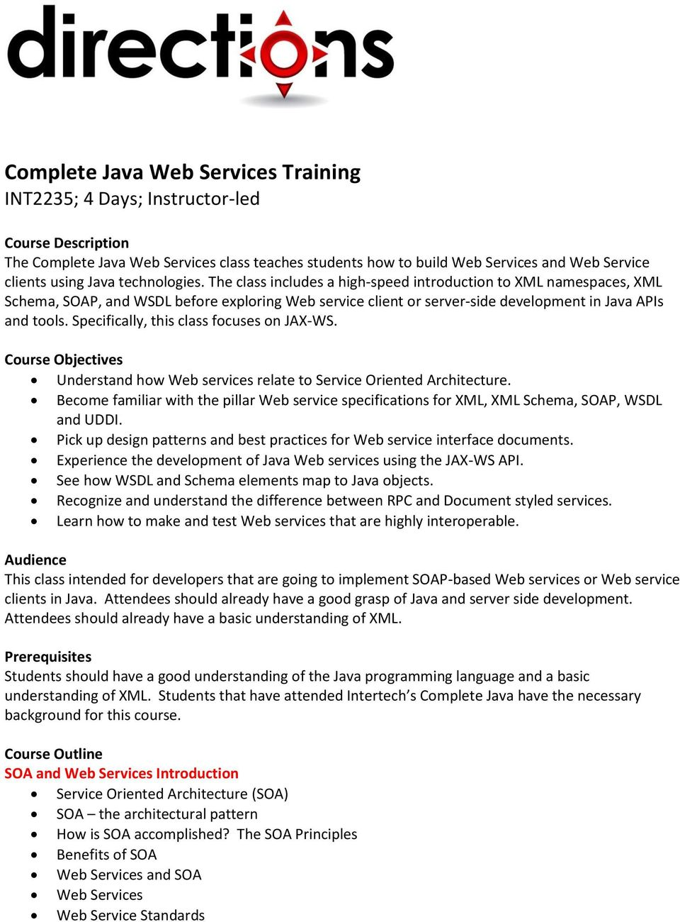 Specifically, this class focuses on JAX-WS. Course Objectives Understand how Web services relate to Service Oriented Architecture.
