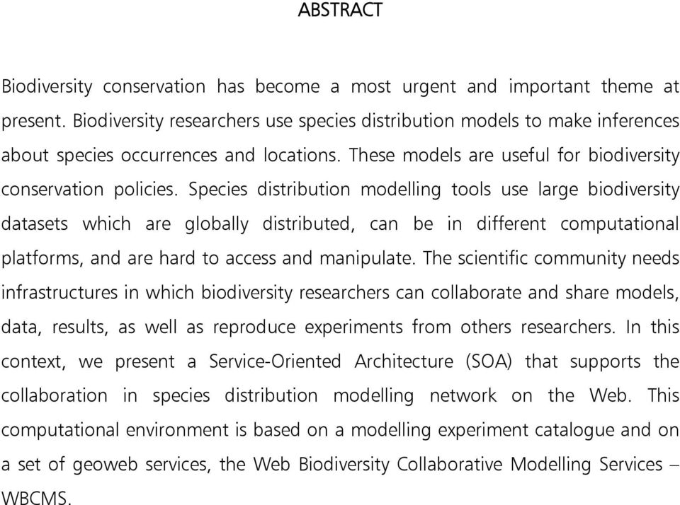 Species distribution modelling tools use large biodiversity datasets which are globally distributed, can be in different computational platforms, and are hard to access and manipulate.