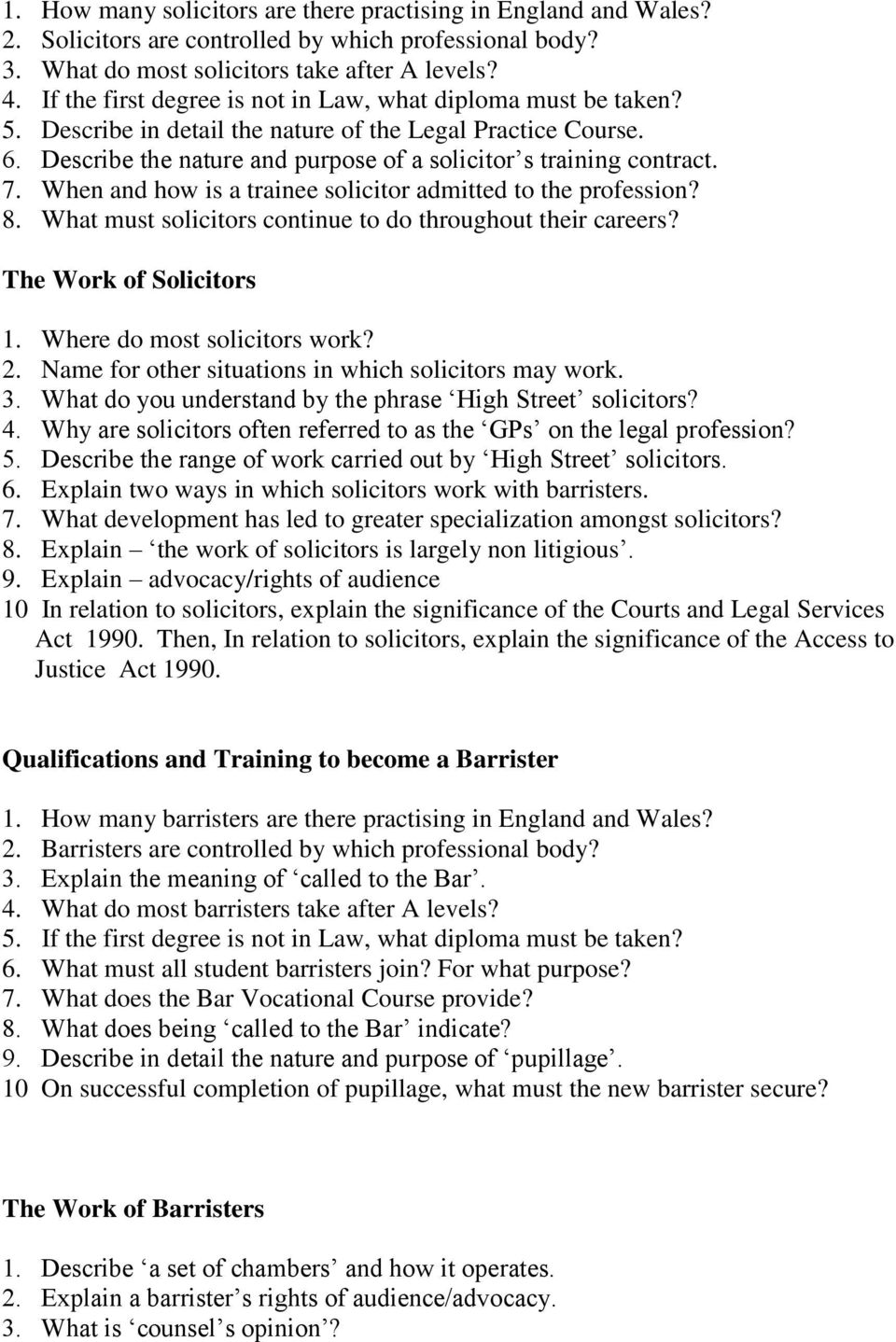 When and how is a trainee solicitor admitted to the profession? 8. What must solicitors continue to do throughout their careers? The Work of Solicitors 1. Where do most solicitors work? 2.