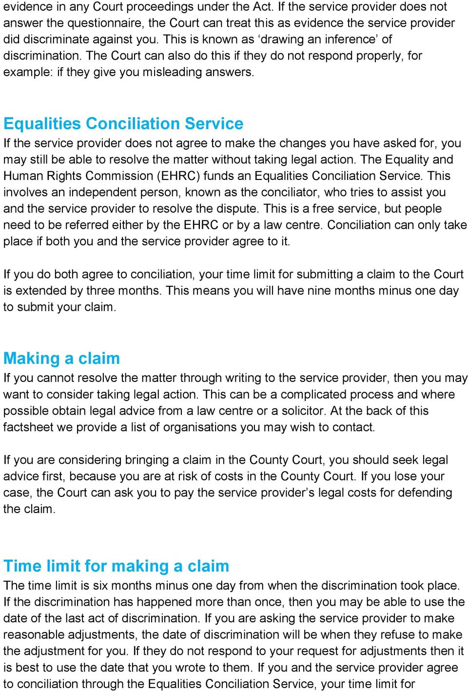 Equalities Conciliation Service If the service provider does not agree to make the changes you have asked for, you may still be able to resolve the matter without taking legal action.
