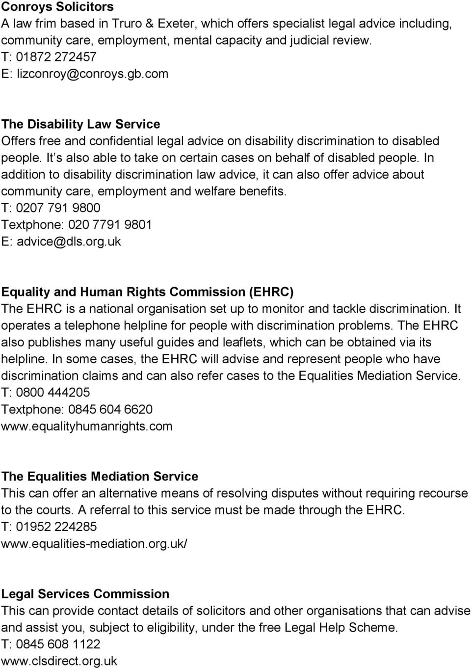 It s also able to take on certain cases on behalf of disabled people.
