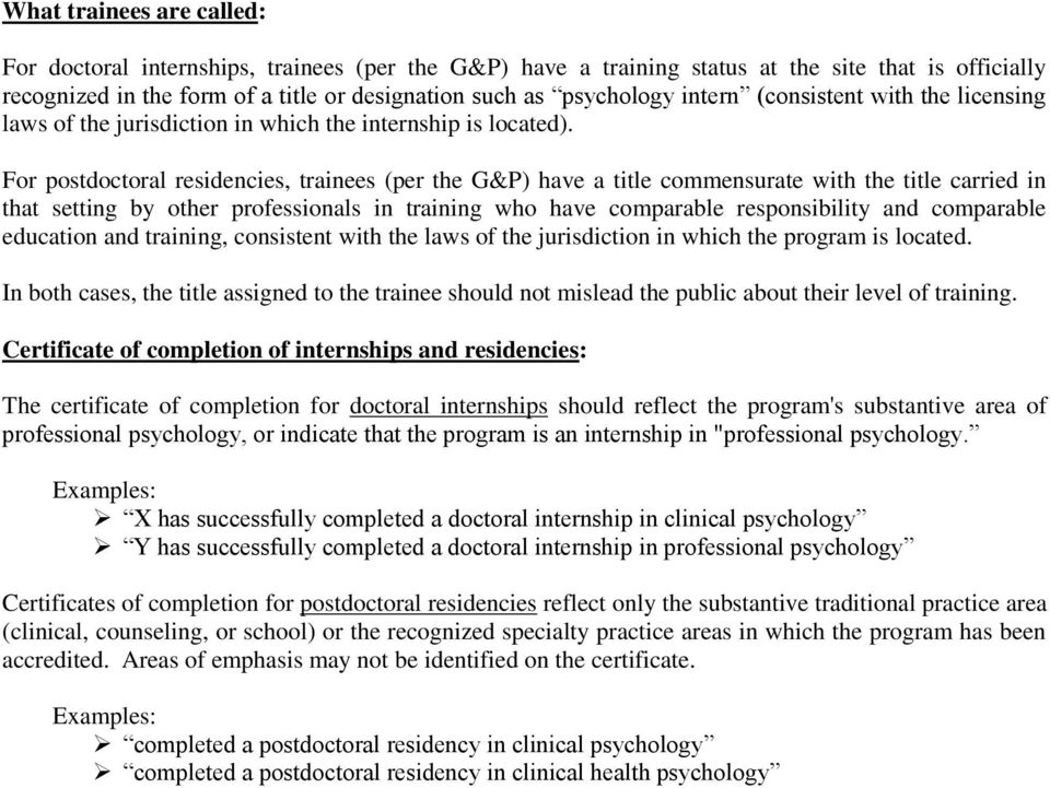 For postdoctoral residencies, trainees (per the G&P) have a title commensurate with the title carried in that setting by other professionals in training who have comparable responsibility and
