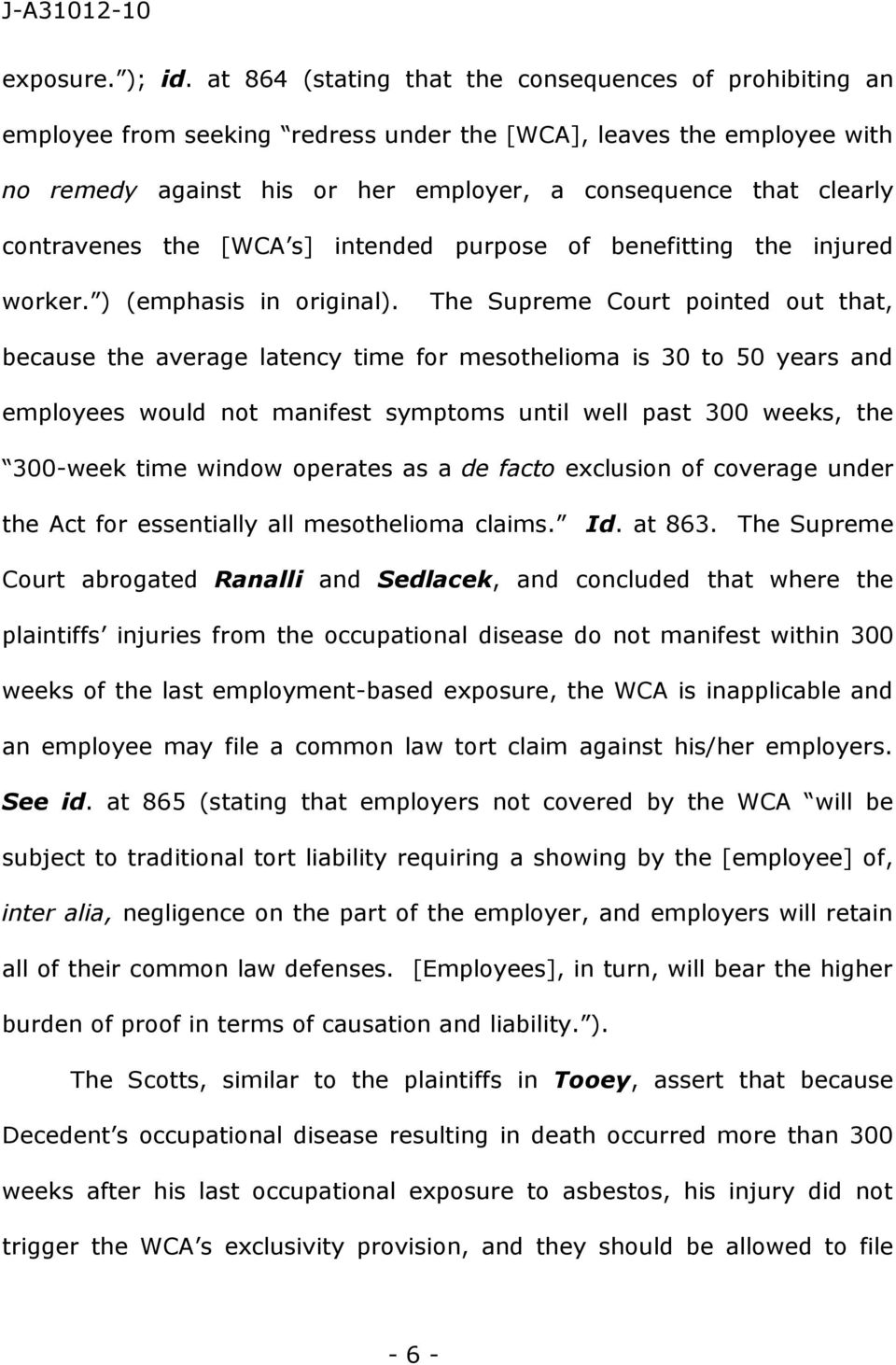 contravenes the [WCA s] intended purpose of benefitting the injured worker. ) (emphasis in original).