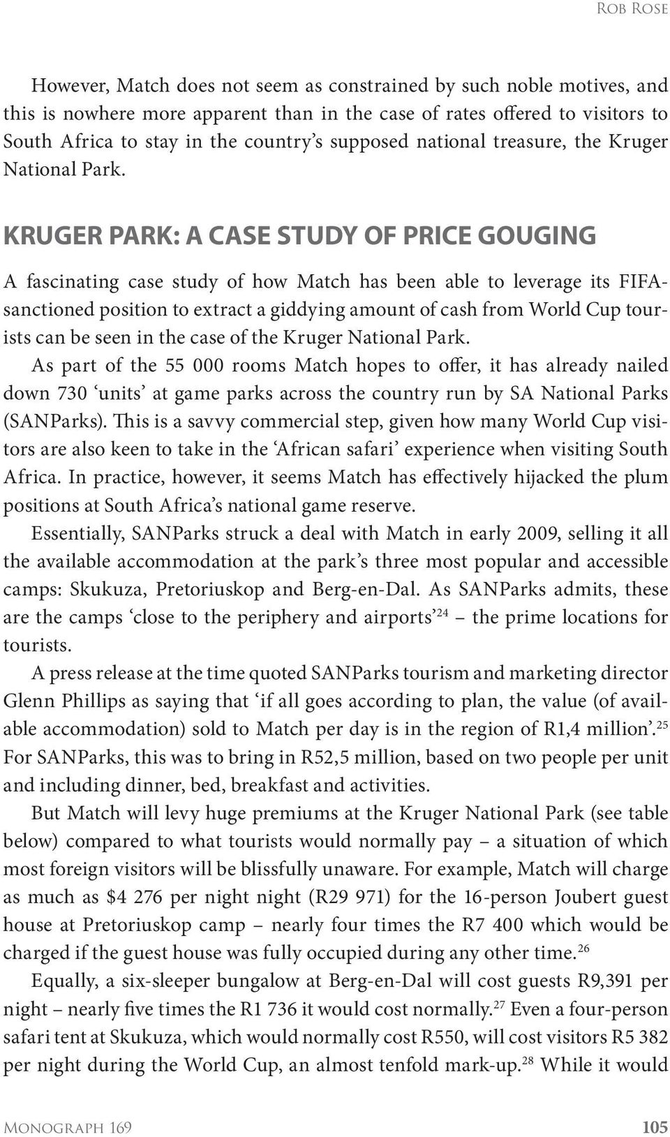 KRUGER PARK: A CASE STUDY OF PRICE GOUGING A fascinating case study of how Match has been able to leverage its FIFAsanctioned position to extract a giddying amount of cash from World Cup tourists can