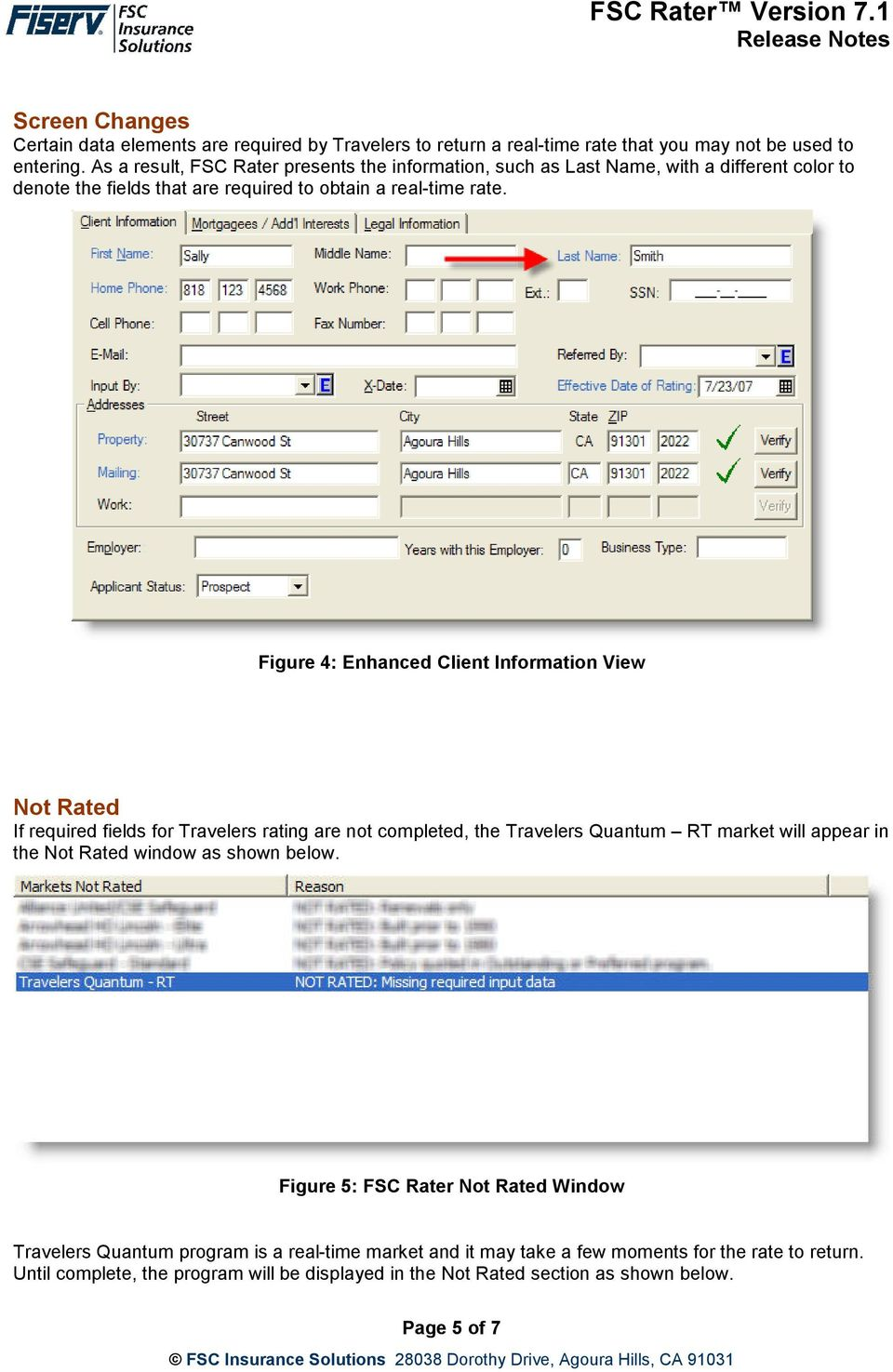 Figure 4: Enhanced Client Information View Not Rated If required fields for Travelers rating are not completed, the Travelers Quantum RT market will appear in the Not Rated window