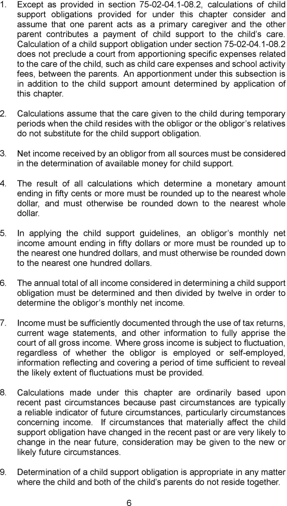 support to the child s care. Calculation of a child support obligation under section 75-02-04.1-08.