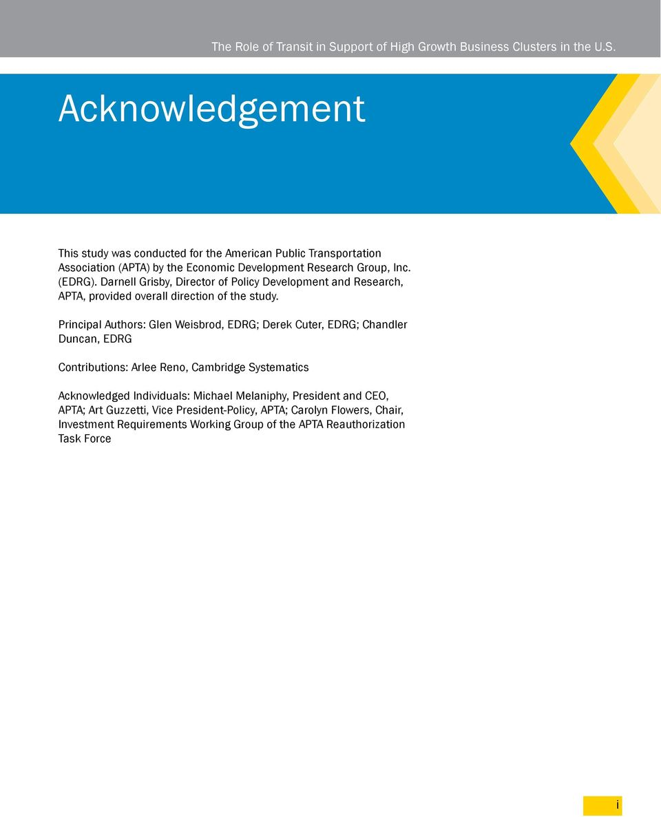Acknowledgement This study was conducted for the American Public Transportation Association (APTA) by the Economic Development Research Group, Inc. (EDRG).