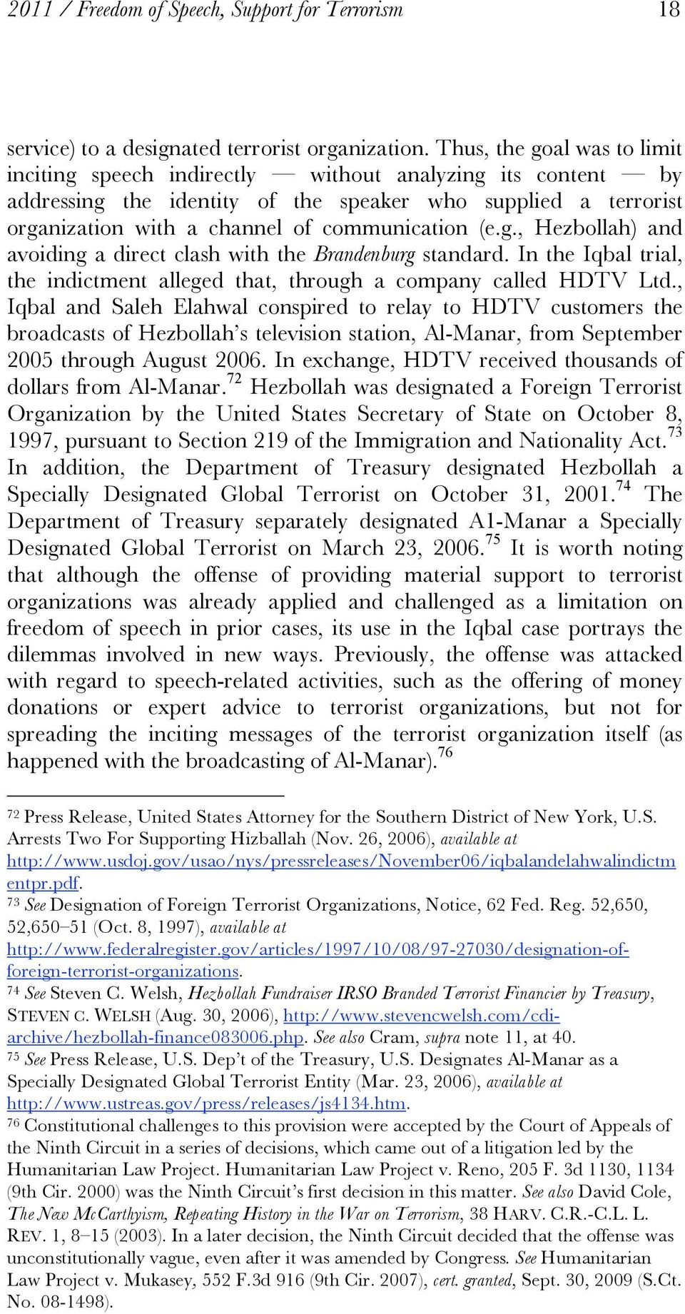 g., Hezbollah) and avoiding a direct clash with the Brandenburg standard. In the Iqbal trial, the indictment alleged that, through a company called HDTV Ltd.