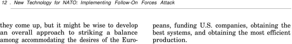 balance among accommodating the desires of the Euro- peans, funding U.S.