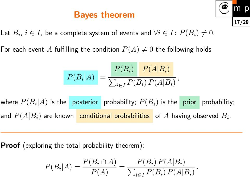 (A B i ), where P (B i A) is the posterior probability; P (B i ) is the prior probability; and P (A B i ) are known