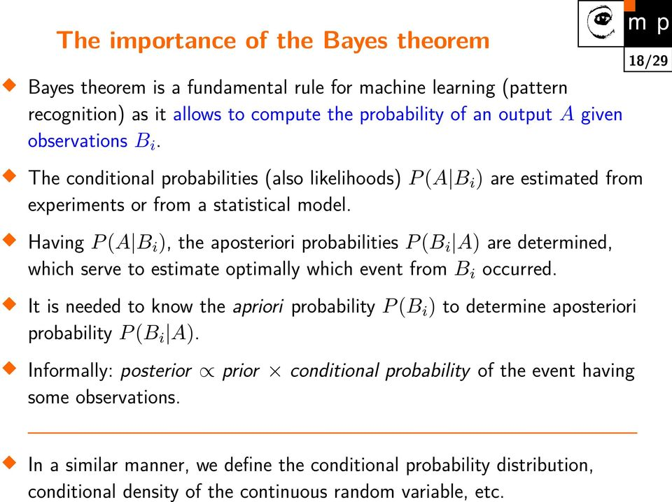 Having P (A Bi), the aposteriori probabilities P (Bi A) are determined, which serve to estimate optimally which event from B i occurred.
