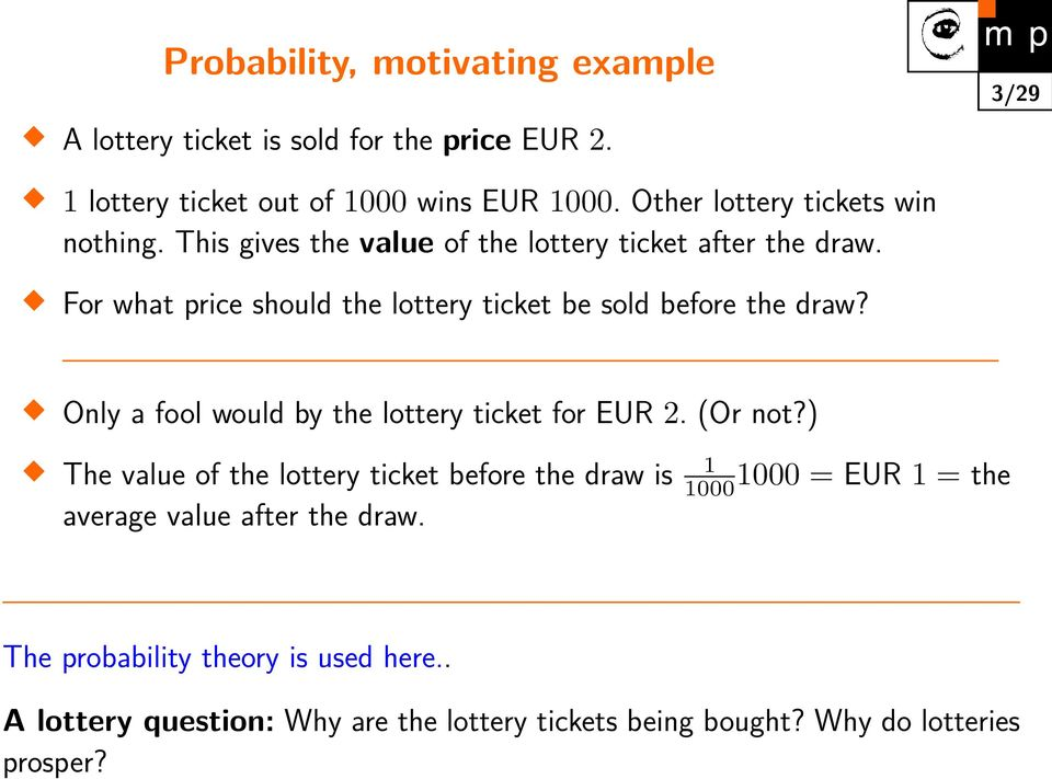 For what price should the lottery ticket be sold before the draw? Only a fool would by the lottery ticket for EUR 2. (Or not?