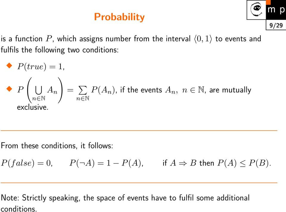 = n N P (A n ), if the events A n, n N, are mutually From these conditions, it follows: P (false) =