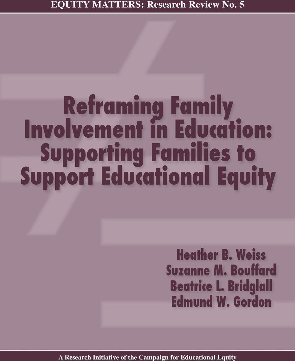 to Support Educational Equity Heather B. Weiss Suzanne M.
