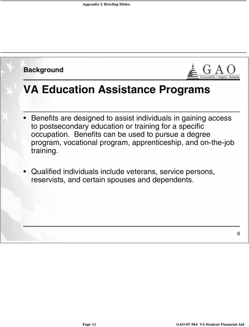 Benefits can be used to pursue a degree program, vocational program, apprenticeship, and