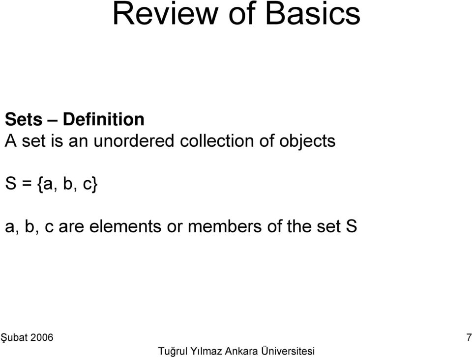 objects S = {a, b, c} a, b, c are