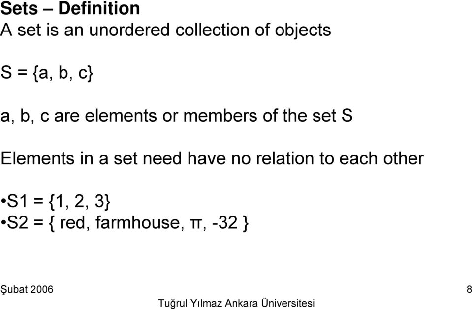 of the set S Elements in a set need have no relation to
