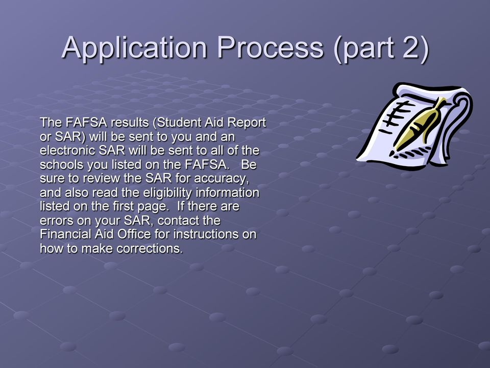 Be sure to review the SAR for accuracy, and also read the eligibility information listed on the
