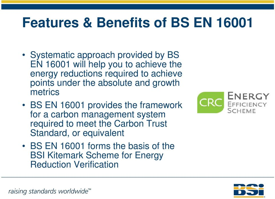 16001 provides the framework for a carbon management system required to meet the Carbon Trust