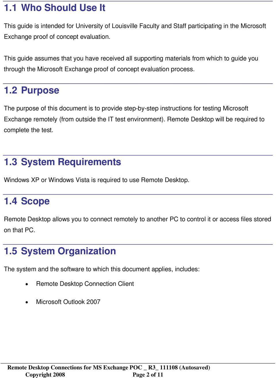 2 Purpose The purpose of this document is to provide step-by-step instructions for testing Microsoft Exchange remotely (from outside the IT test environment).
