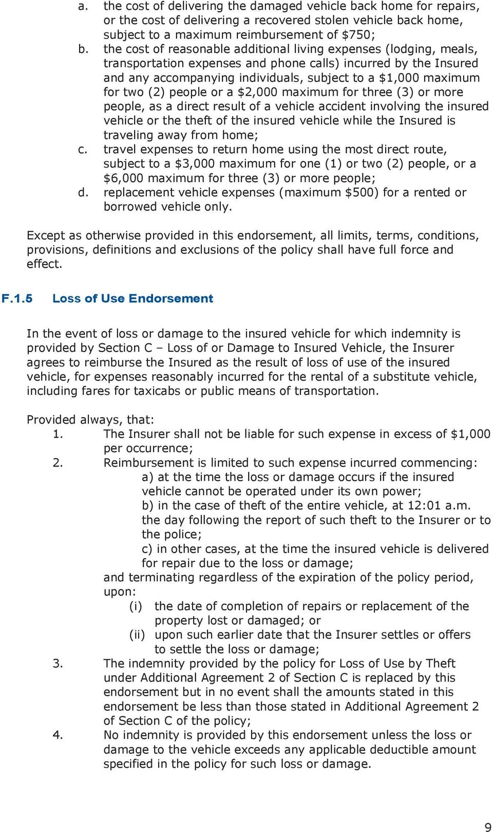 two (2) people or a $2,000 maximum for three (3) or more people, as a direct result of a vehicle accident involving the insured vehicle or the theft of the insured vehicle while the Insured is