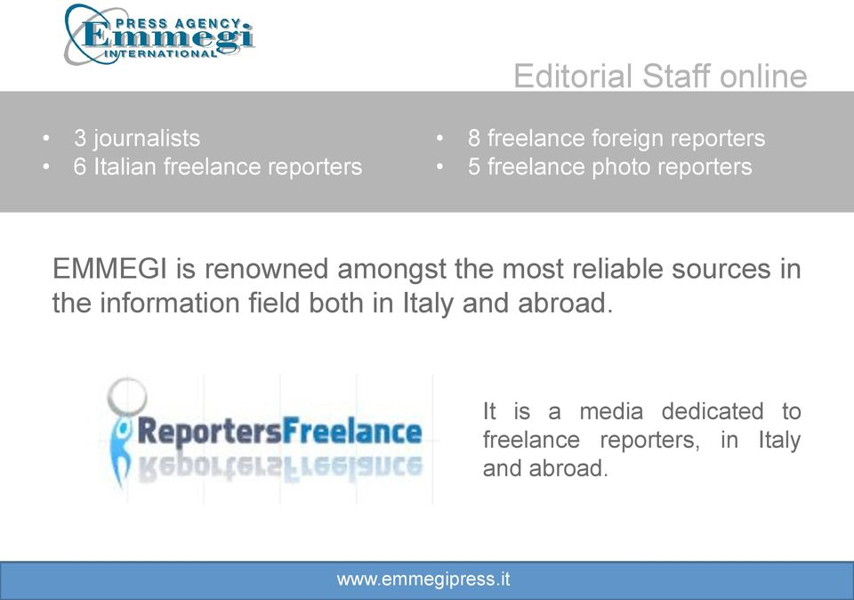 amongst the most reliable sources in the information field both in Italy