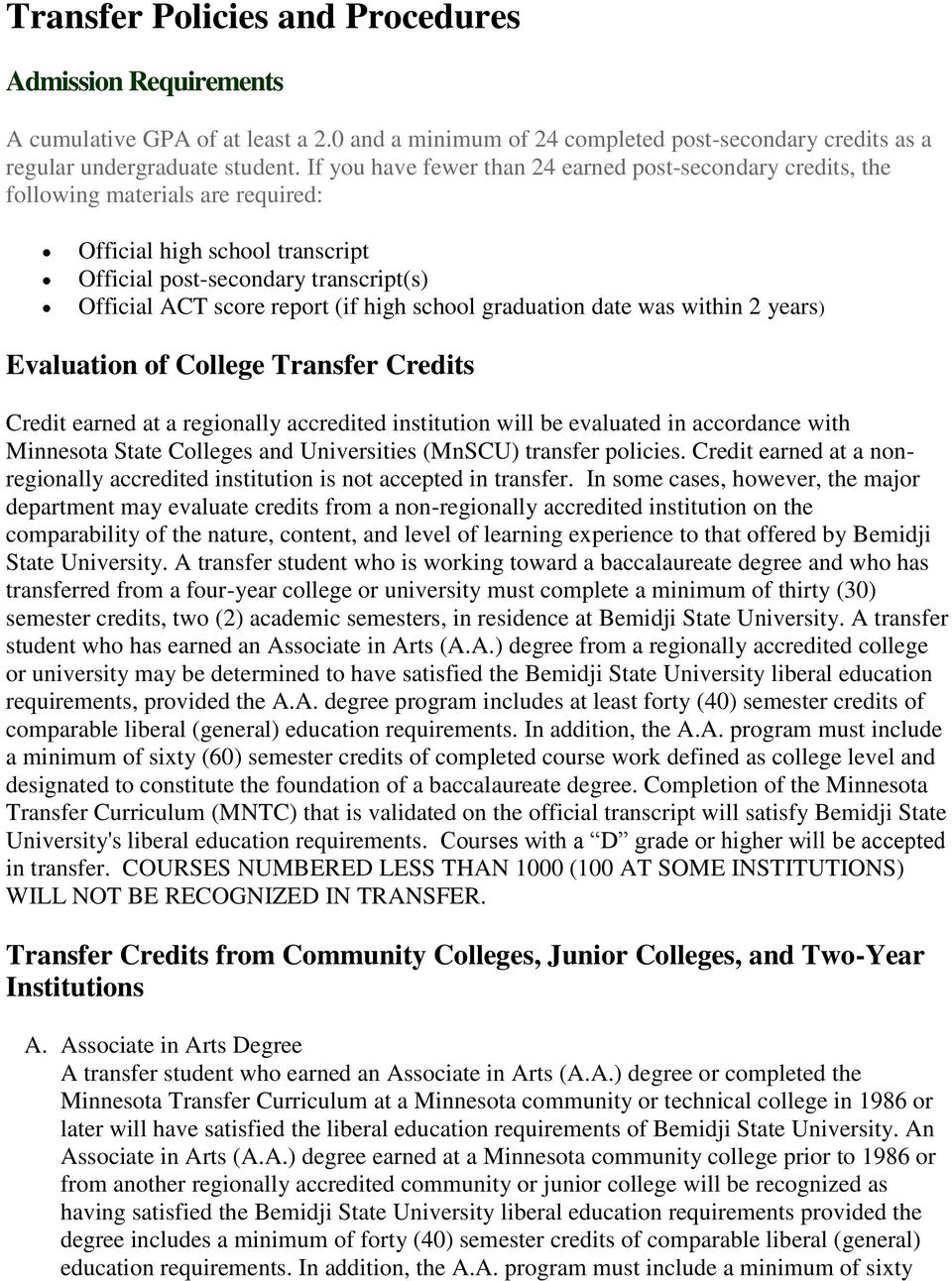school graduation date was within 2 years) Evaluation of College Transfer Credits Credit earned at a regionally accredited institution will be evaluated in accordance with Minnesota State Colleges