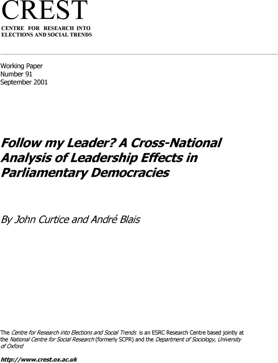 A Cross-National Analysis of Leadership Effects in Parliamentary Democracies By The Centre for Resear ch