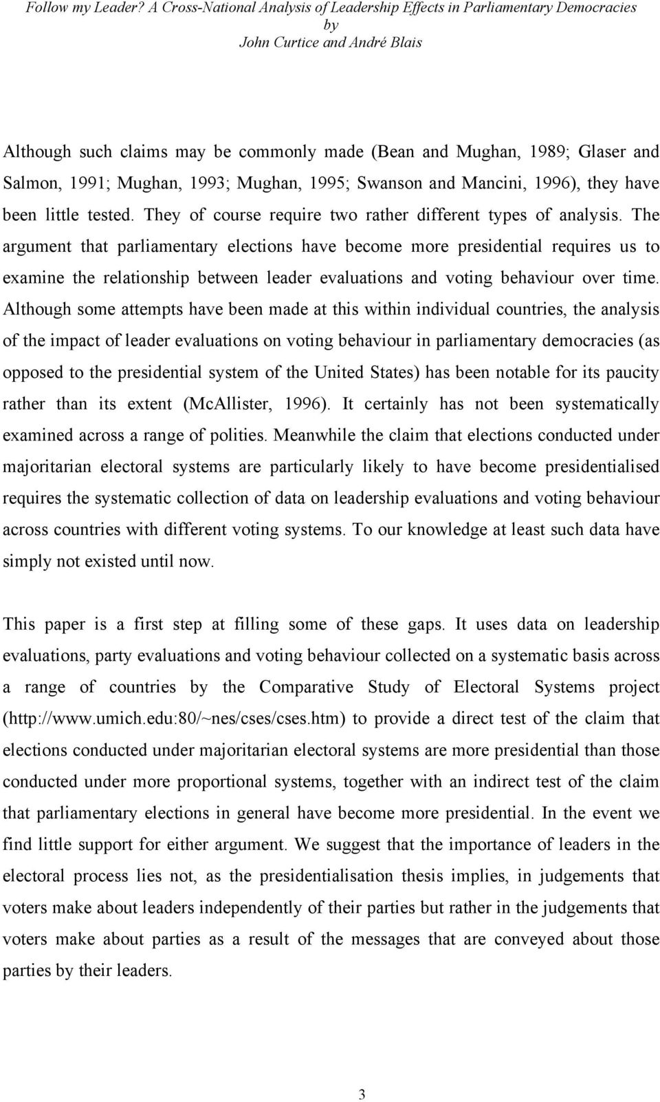 The argument that parliamentary elections have become more presidential requires us to examine the relationship between leader evaluations and voting behaviour over time.