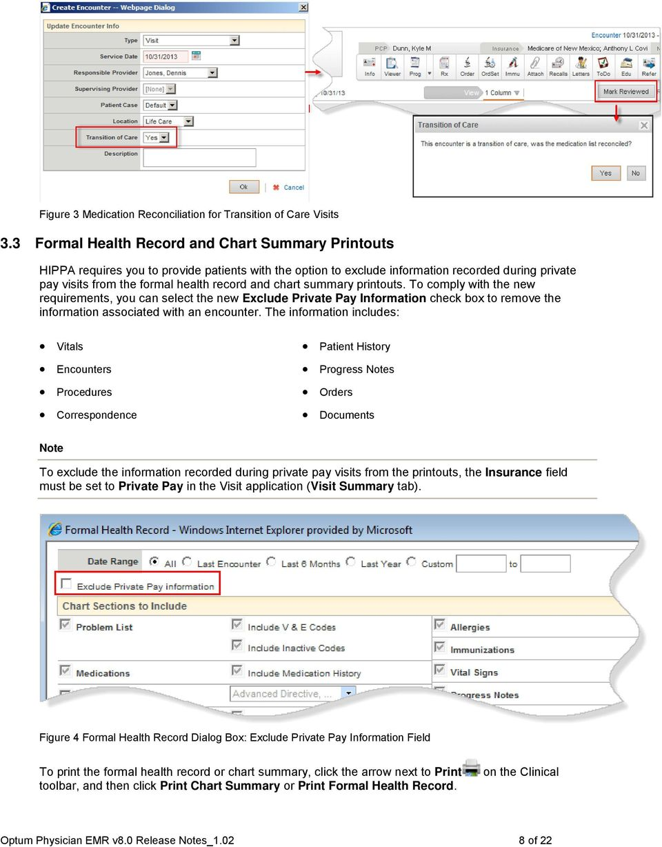 chart summary printouts. To comply with the new requirements, you can select the new Exclude Private Pay Information check box to remove the information associated with an encounter.