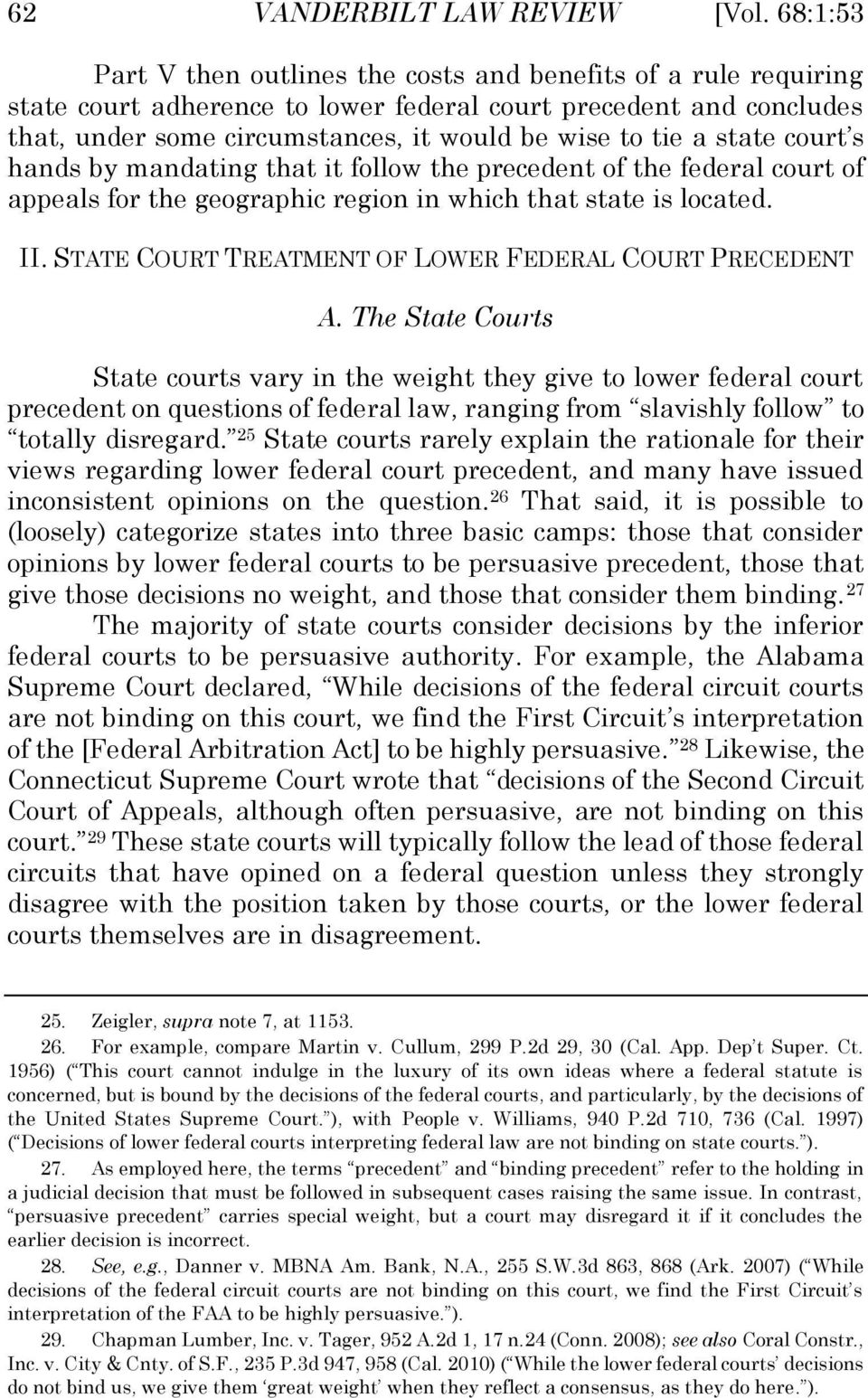 state court s hands by mandating that it follow the precedent of the federal court of appeals for the geographic region in which that state is located. II.