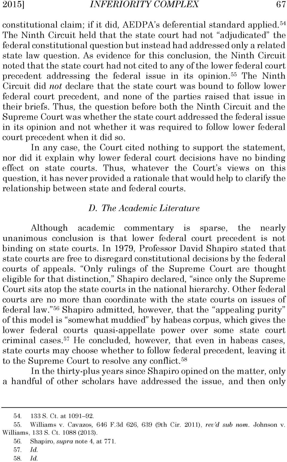 As evidence for this conclusion, the Ninth Circuit noted that the state court had not cited to any of the lower federal court precedent addressing the federal issue in its opinion.