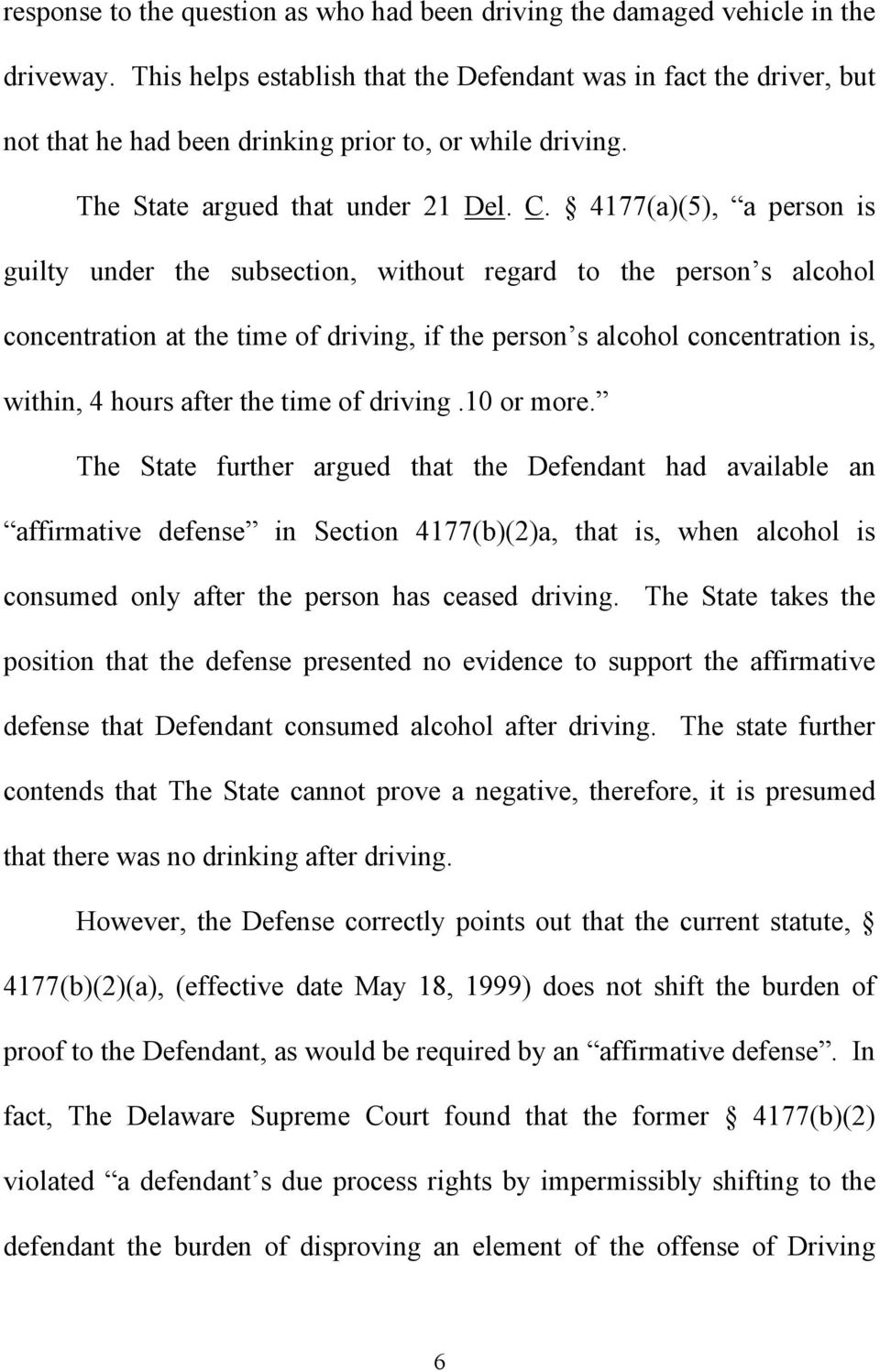 4177(a)(5), a person is guilty under the subsection, without regard to the person s alcohol concentration at the time of driving, if the person s alcohol concentration is, within, 4 hours after the