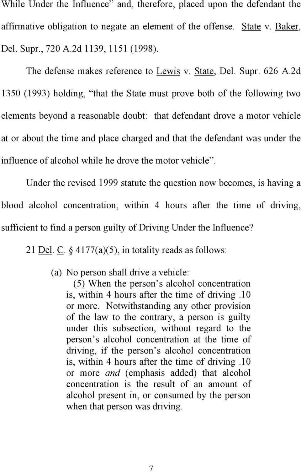 2d 1350 (1993) holding, that the State must prove both of the following two elements beyond a reasonable doubt: that defendant drove a motor vehicle at or about the time and place charged and that