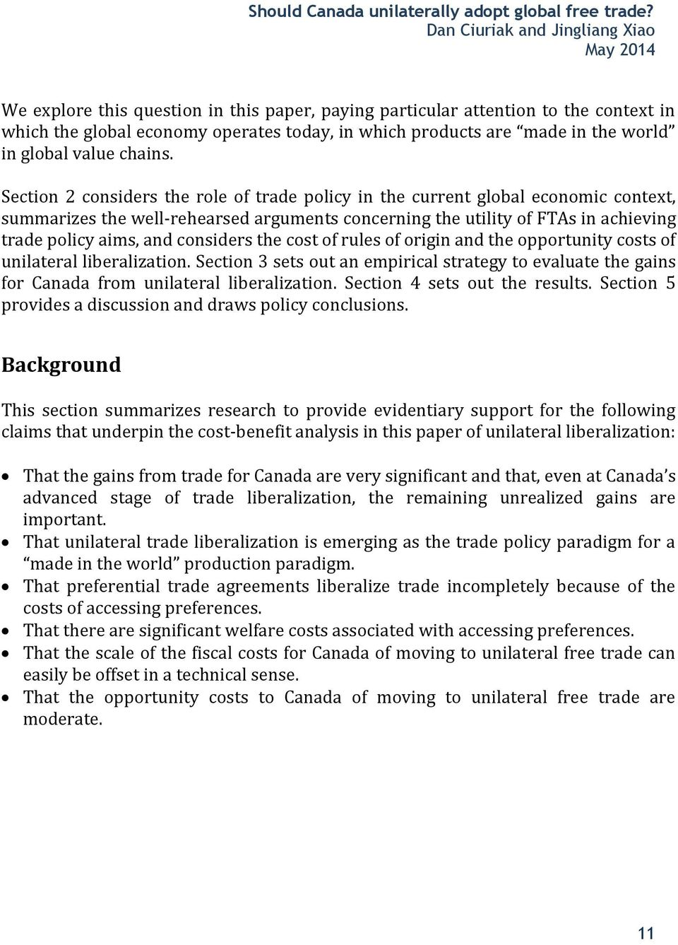 considers the cost of rules of origin and the opportunity costs of unilateral liberalization. Section 3 sets out an empirical strategy to evaluate the gains for Canada from unilateral liberalization.