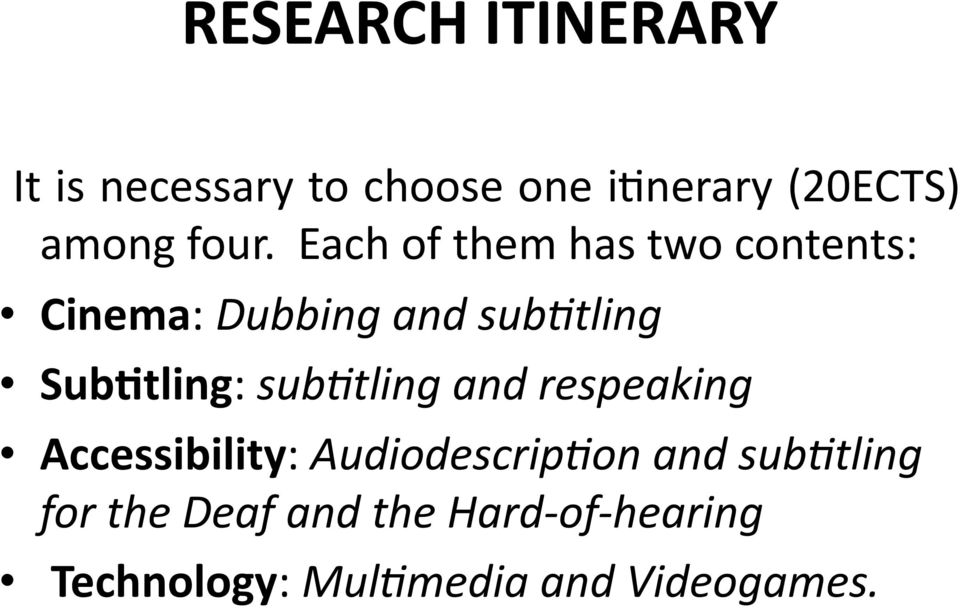 Sub:tling: sub,tling and respeaking Accessibility: Audiodescrip,on and