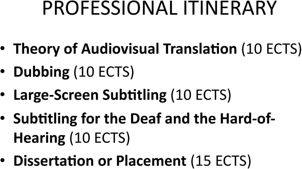 Sub:tling (10 ECTS) Sub:tling for the Deaf and the