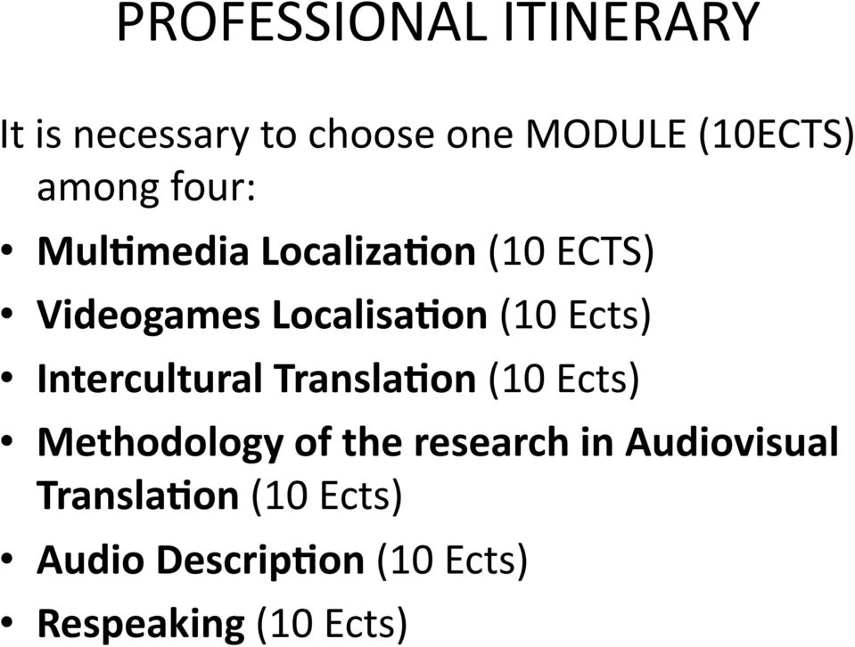 Ects) Intercultural Transla:on (10 Ects) Methodology of the research in