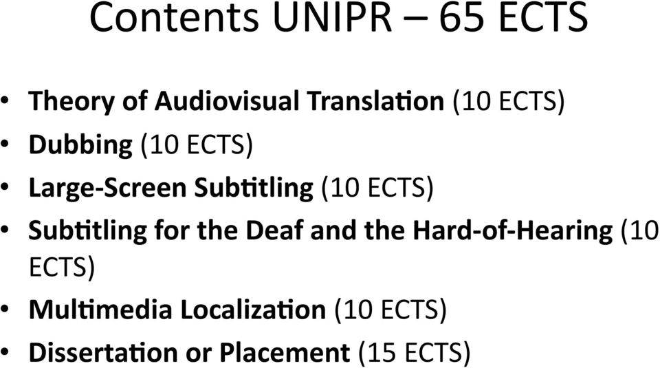 Sub:tling for the Deaf and the Hard- of- Hearing (10 ECTS)